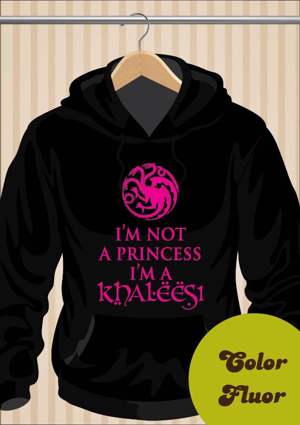 I'm Not A Princess, I'm a Khaleesi Hoodie